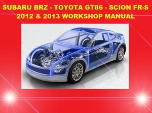 ►►2012 2013◄◄ SUBARU BRZ TOYOTA GT86 SCION FR-S WORKSHOP REPAIR SERVICE MANUAL