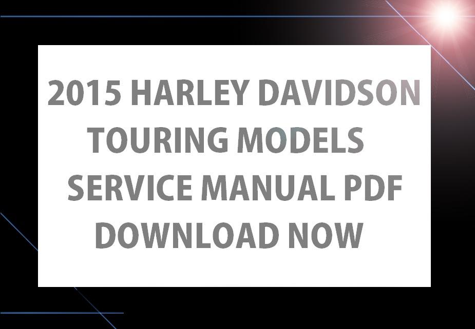 2015 hd harley davidson touring workshop service r rh sellfy com 2011 harley davidson road glide service manual 2012 road glide ultra service manual
