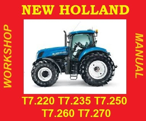 ►NEW HOLLAND 7 SERIES TRACTOR T7.220 T7.235 T7.250 T7.260 T7.270 T7 SERVICE WORKSHOP REPAIR MANUAL
