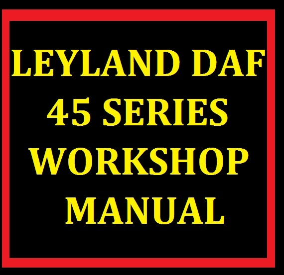 leyland daf 45 series truck service workshop manual en rh sellfy com leyland daf 45 workshop manual leyland daf 45 workshop manual