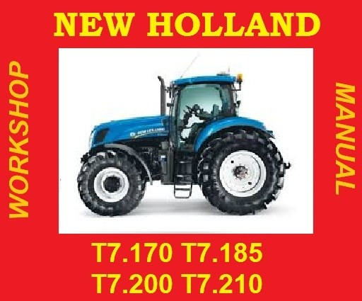►NEW HOLLAND 7 SERIES TRACTOR T7.170 T7.185 T7.200 T7.210 T7 SERVICE WORKSHOP REPAIR MANUAL
