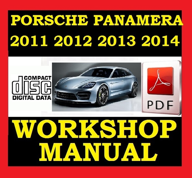 ►► 2011 2012 2013 2014 ◄◄ PORSCHE PANAMERA V6 V8 Workshop Service Repair Shop Wiring Manual