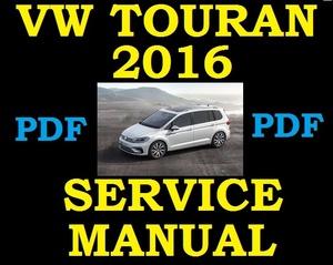►2016◄ VW TOURAN 1.4 1.6 1.8 2.0 PETROL DIESEL SERVICE WORKSHOP REPAIR MANUAL PDF DOWNLOAD
