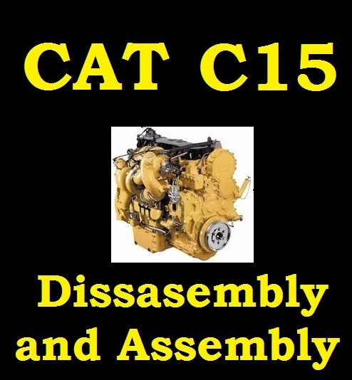 ►► Caterpillar / CAT Diesel Engine C15 Dissasembly and Assembly MANUAL PDF DOWNLOAD