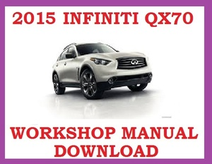►2015►INFINITI QX70 ►◄ SERVICE WORKSHOP REPAIR WSM FSM MANUAL PDF ►DOWNLOAD NOW◄
