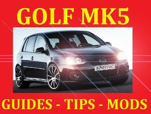►► DEDICATED VW GOLF MK5 MKv GTI TURBO TDI GT R32 MODIFICATION GUIDES TIPS SERVICE PARTS MANUAL