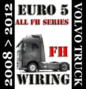 VOLVO TRUCK FH SERIES EURO 5 WIRING DIAGRAM SERVICE MANUAL 2008 TO 2012