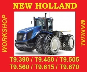 ►NEW HOLLAND T9 SERIES WORKSHOP REPAIR SERVICE MANUAL - T9.390 T9.450 T9.505 T9.560 T9.615 T9.670
