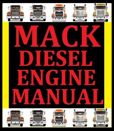 ► MACK DIESEL ENGINE WORKSHOP SERVICE REPAIR MASTER MANUAL ALSO INC TRANSMISSION mp7 mp8 mp10 + MORE