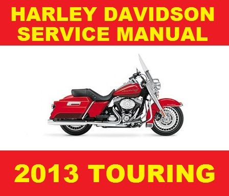 harley davidson 2013 touring motorcycle service wo rh sellfy com Harley Engine Harley- Davidson Sportster