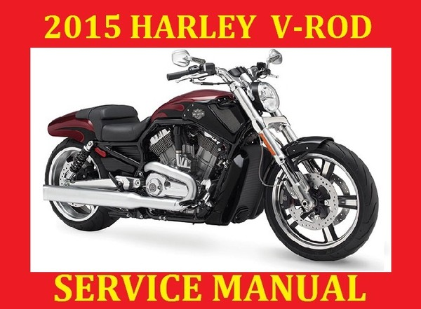 ►☼◄ 2015 HARLEY DAVIDSON VRSC V-ROD VRSCDX VRSCF SERVICE REPAIR WORKSHOP SHOP MANUAL PDF DOWNLOAD