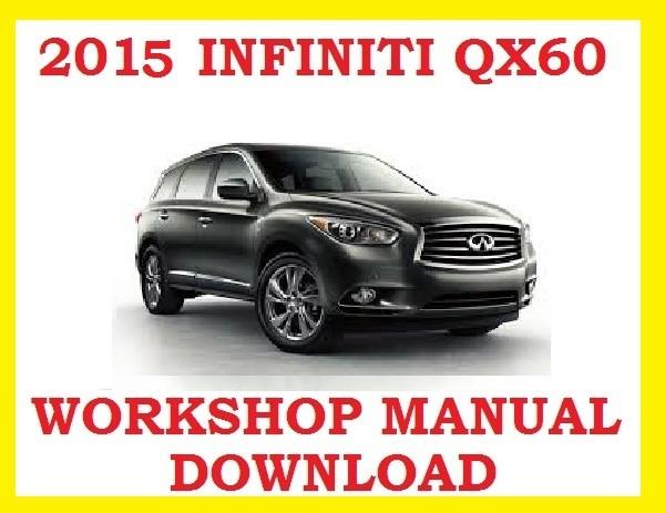 ►2015►INFINITI QX60 ►◄ SERVICE WORKSHOP REPAIR WSM FSM MANUAL PDF ►DOWNLOAD NOW◄