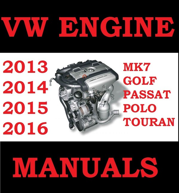 ►► VW GOLF POLO PASSAT TOURAN MK7 ENGINE WORKSHOP REPAIR SERVICE MANUAL  2013 2014 2015 2016 TDI FSI