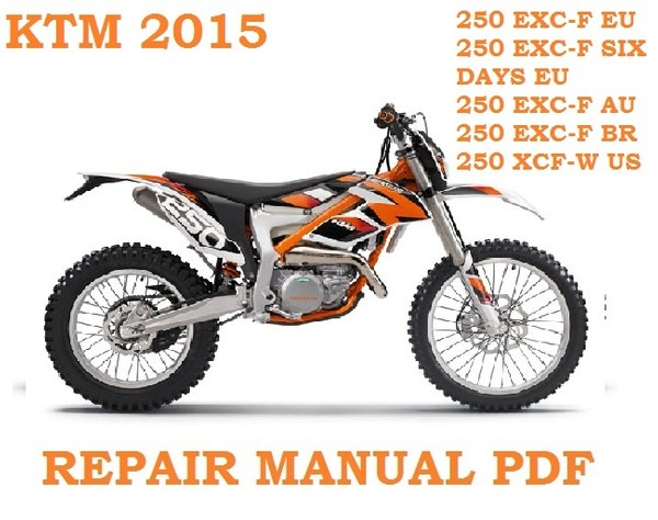 KTM 250 EXC-F XCF-W SIX DAYS 2015 REPAIR SERVICE WORKSHOP MANUAL ►PDF DOWNLOAD◄