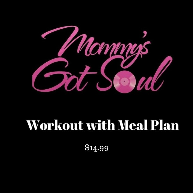 Mommy's Got Soul Workout with Meal Plan