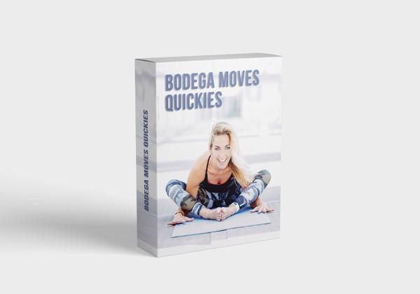 BODEGA moves Quickies