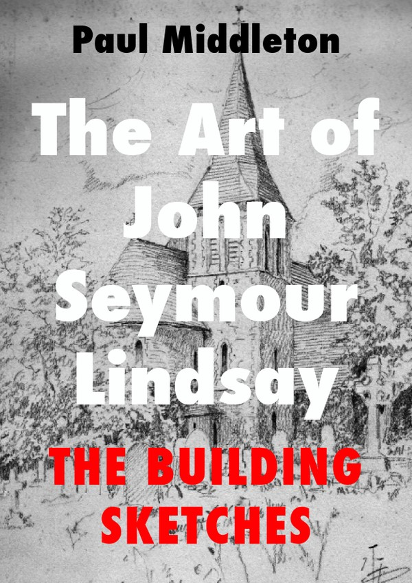 The Art of John Seymour Lindsay - The Building Sketches