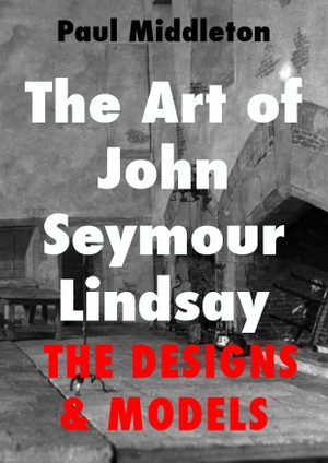 The Art of John Seymour Lindsay - The Designs & Models