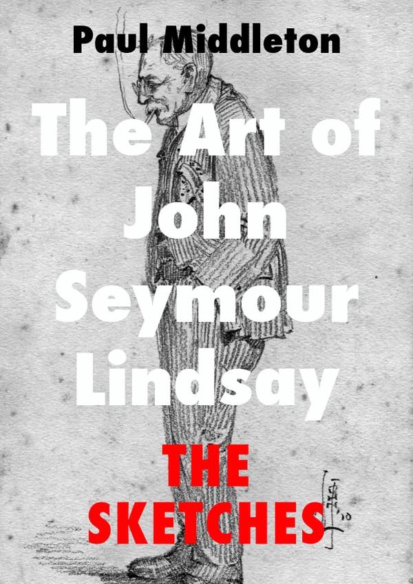 The Art of John Seymour Lindsay - The Sketches