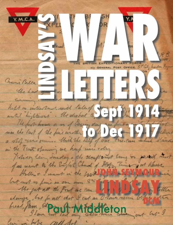 Lindsay's War Letters Sept 1914 to Dec 1917