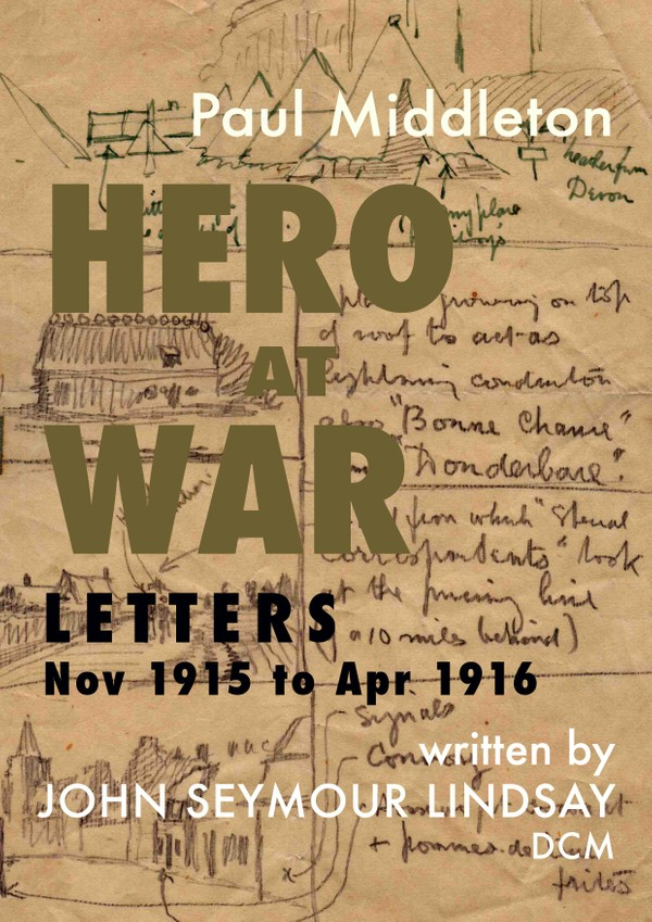 Hero at War - Letters Nov 1915 to Apr 1916