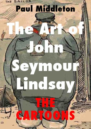 The Art of John Seymour Lindsay - The Cartoons