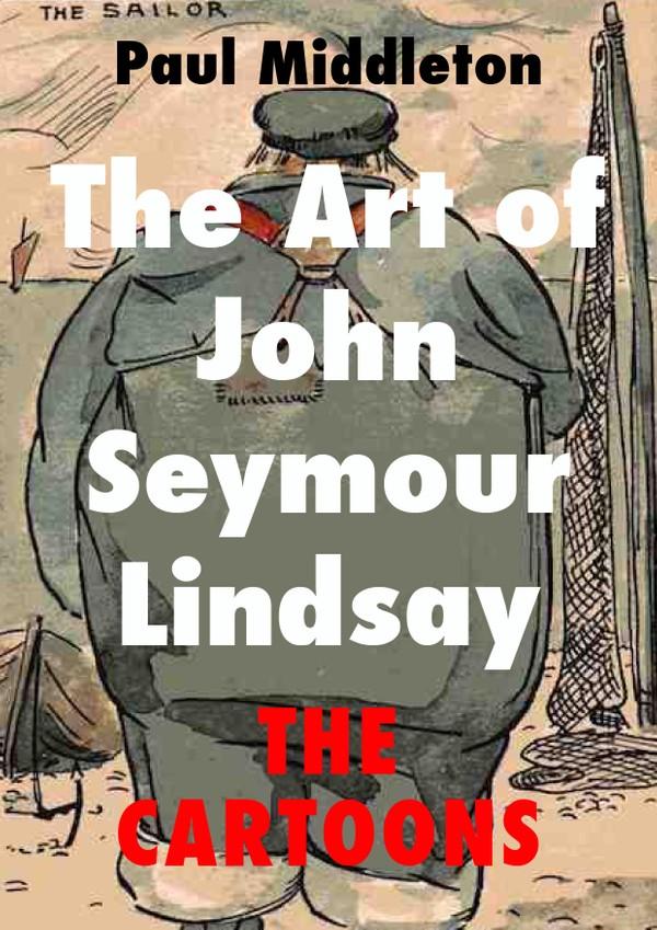 The Art of John Seymour Lindsay - The Cartoons