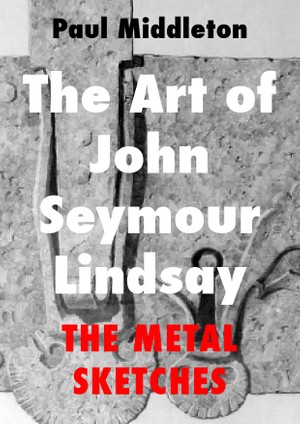 The Art of John Seymour Lindsay - The Metal Sketches