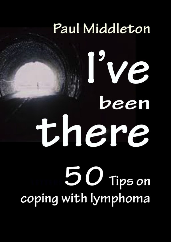 I've been there - 50 Tips on coping with lymphoma