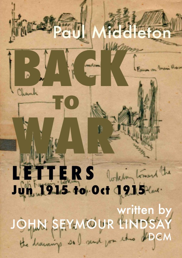 Back to War - Letters Jun 1915 to Oct 1915