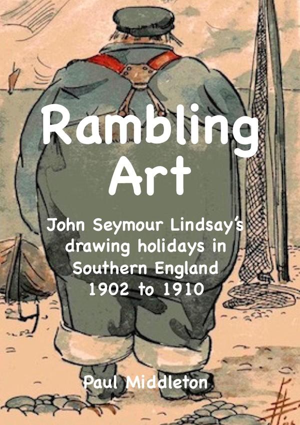 Rambling Art - John Seymour Lindsay's drawing holidays in Southern England 1902 to 1910