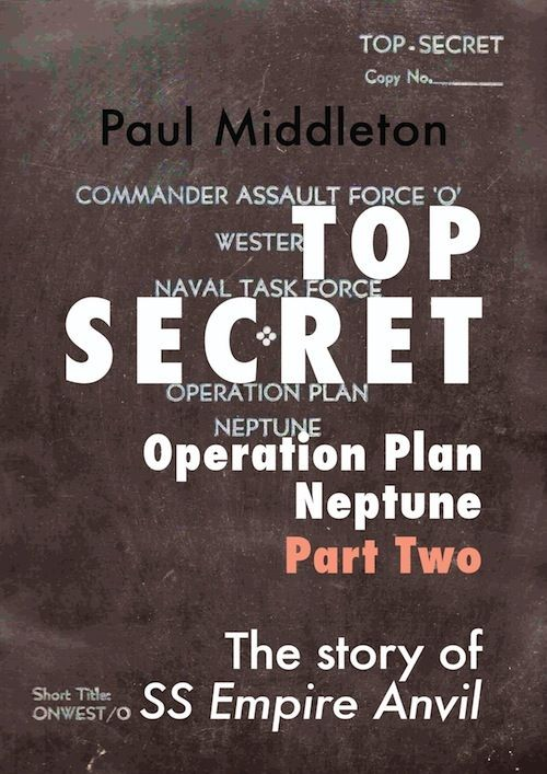 Top Secret - Operation Plan Neptune Part Two