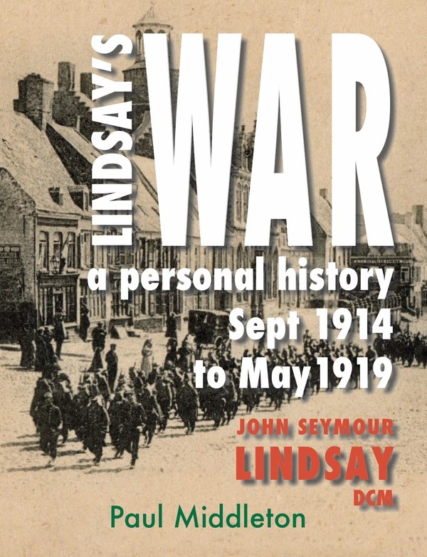 Lindsay's War a personal history Sept 1914 to May 1919
