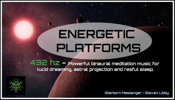Energetic Platforms - Binaural Meditation Music-Lucid Dreaming, Astral Projection and restful sleep