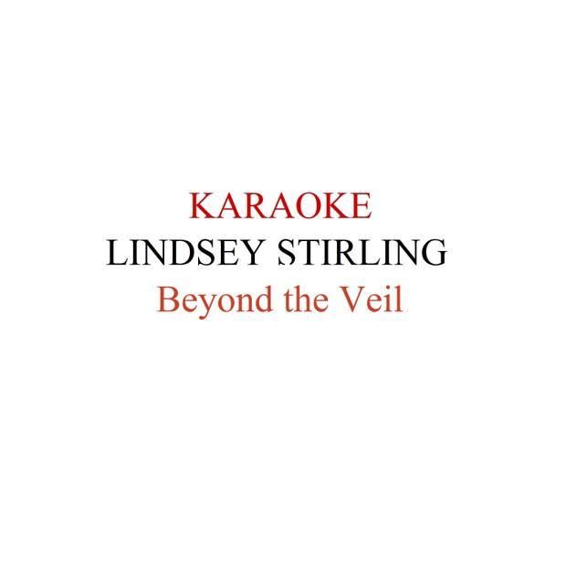 Lindsey Stirling Beyond the Veil karaoke
