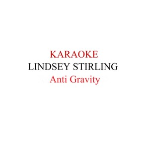 Lindsey Stirling - Anti Gravity karaoke