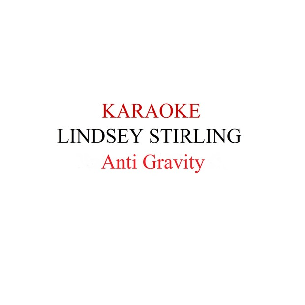Lindsey Stirling - Anti Gravity karaoke