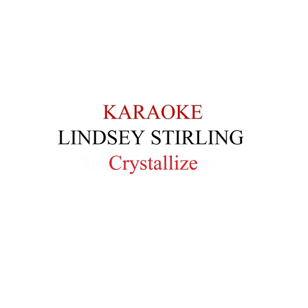 Lindsey Stirling - Crystallize karaoke