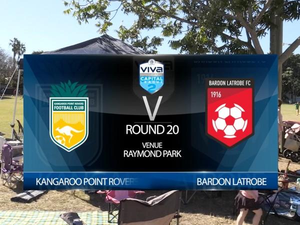 Viva Capital League 2 RD20 Kangaroo Point Rovers v Bardon Latrobe