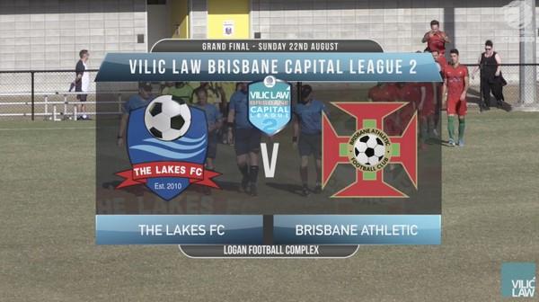 Vilic Law CL2 GF The Lakes FC v Brisbane Athletic