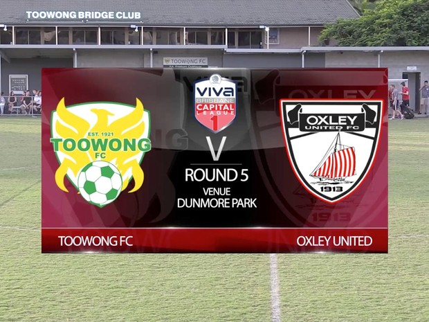 Vivia Capital League 1 RD5 Toowong v Oxley Utd