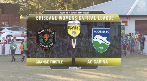 Womens Capital League RD18 Grange Thistle v AC Carina
