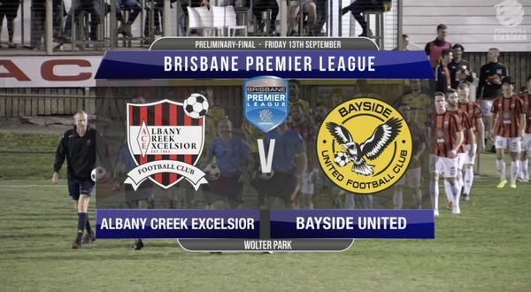 BPL Pre-Lim Final Albany Creek Excelsior v Bayside United