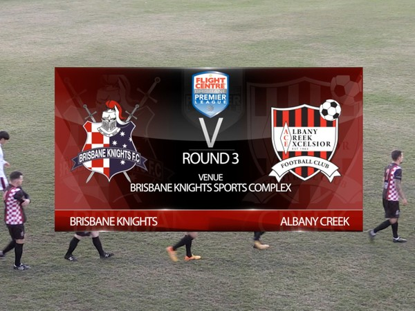 FCBPL RD3 Brisbane Knights v Albany Creek