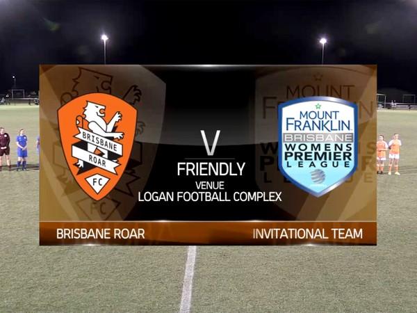 Friendly Brisbane Roar v MFBWPL Invitational Team