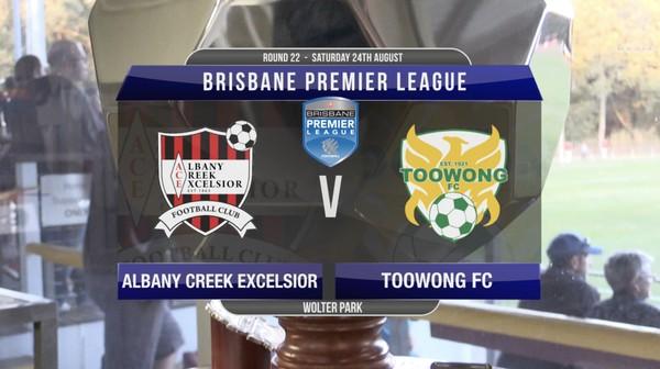 BPL RD22 Albany Creek Excelsior v Toowong FC