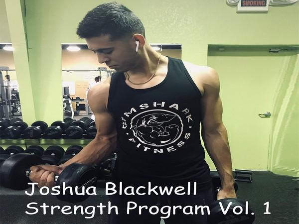 JOSHUA BLACKWELL STRENGTH PROGRAM VOL. 1