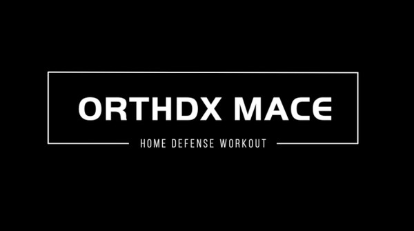 ORTHDX MACE | HOME DEFENSE WORKOUT