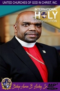 Chief Apostle, Presiding Bishop Aaron B. Lackey, Sr.