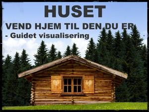 HUSET - Vend hjem til den du er - Guidet visualisering